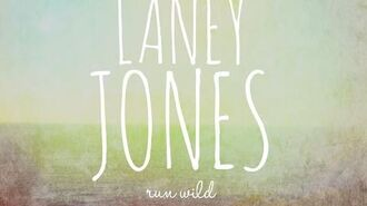 "Laney Jones - "" Run Wild "" - Official Audio-0"