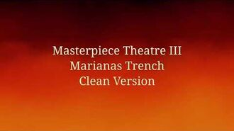 Masterpiece Theatre III - Marianas Trench (Clean Version)