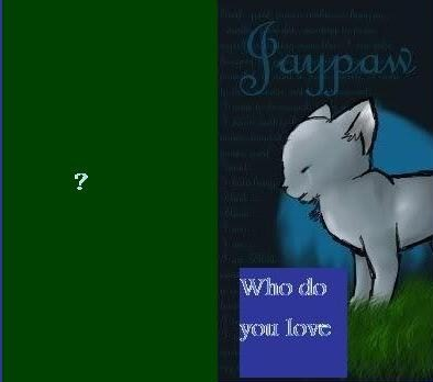 Jaypaw who do you love