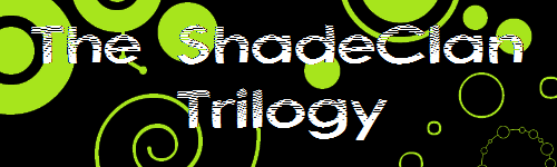 TheShadeClanTrilogy2
