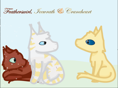 Craneheart, Icewrath & Featherswirl~By Jetfeather for Icy