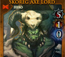 Skoreg, Axe Lord