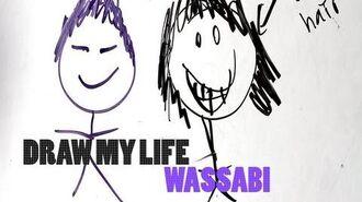 Draw My Life - Wassabi