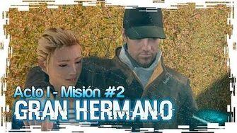 """Watch Dogs - Acto 1 - Misión 2 """"Gran Hermano Big Brother"""" - Guía en PC"""