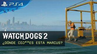 Watch Dogs 2 - ¿DÓNDE COJ**ES ESTÁ MARCUS?