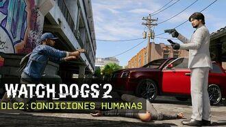 Watch Dogs 2 - Condiciones Humanas