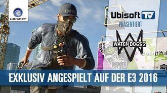 Watch Dogs 2 exklusiv angespielt auf der E3 2016 Ubisoft-TV DE