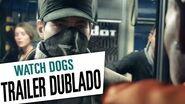 Watch Dogs - Trailer Dublado