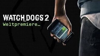 Watch Dogs 2 - Weltpremiere Ubisoft DE