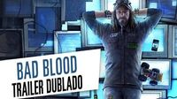 Watch Dogs Bad Blood - Trailer Dublado