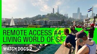 Watch Dogs 2 Remote Access 4 - Living World of San Francisco