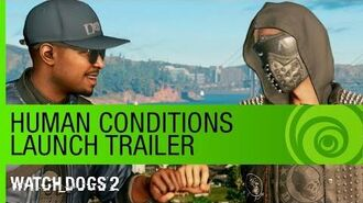 Watch Dogs 2 - Human Conditions - Launch Trailer