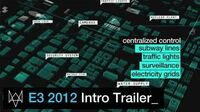 Watch Dogs - E3 2012 Introduction Trailer