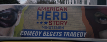 Advertisement for American Hero Story Minutemen Comedy Begets Tragedy in S 1 E 3