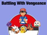 Battling With Vengeance