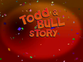 Todd & Bull Story Title Card