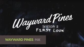 WAYWARD PINES First Look Season 2