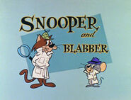 Snooper and Blabber