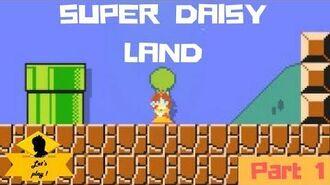Super Daisy Land Part 1