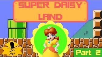 Super Daisy Land Part 2!