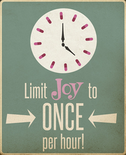 Limit Joy to ONCE per Hour! Poster