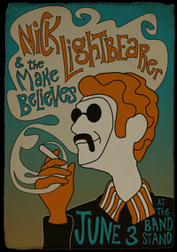 Nick Lightbearer & The Make Believes June 3 At The Band Stand Poster