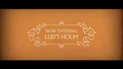 Now Entering Lud's Holm