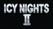 Icy Nights II Title