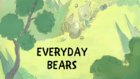 Everyday Bears Title