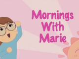 Mornings with Marie
