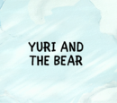 Yuri and the Bear/Gallery