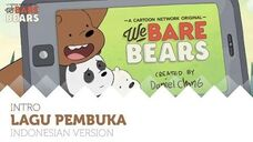 We Bare Bears Intro Bahasa Indonesia