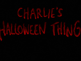 Charlie's Halloween Thing
