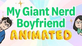 Official Teaser My Giant Nerd Boyfriend, Animated!