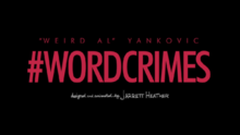 Weird al yankovic word crimes titlecard