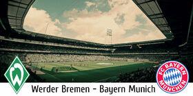Matches 14 March Werder vs Bayern