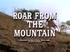 Roar from the Mountain