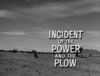 Incident of the Power and the Plow