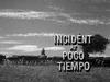 Incident at Poco Tiempo
