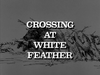 Crossing at White Feather