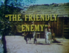 The Friendly Enemy