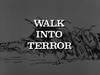 Walk into Terror