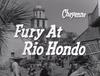 Fury at Rio Hondo