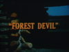 Forest Devil