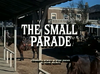 The Small Parade