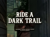 Ride a Dark Trail