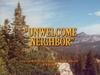 Unwelcome Neighbor