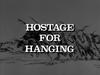 Hostage for Hanging