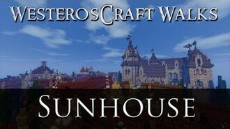 WesterosCraft Walks Sunhouse