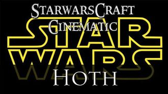 StarwarsCraft Cinematic - Hoth
